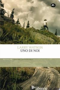 UNO DI NOI - WATSON LARRY