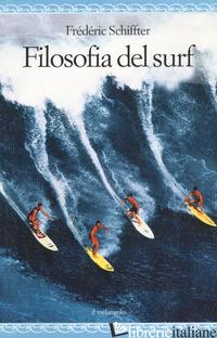 FILOSOFIA DEL SURF - SCHIFFTER FREDERIC