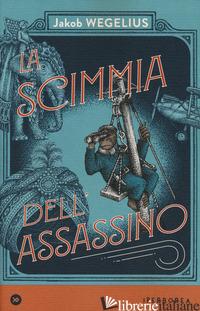 SCIMMIA DELL'ASSASSINO (LA) - WEGELIUS JAKOB
