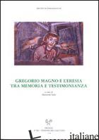 GREGORIO MAGNO E L'ERESIA TRA MEMORIA E TESTIMONIANZE. ATTI DELL'INCONTRO DI STU - ISOLA A. (CUR.)