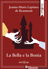 BELLA E LA BESTIA (LA) - LEPRINCE DE BEAUMONT JEANNE-MARIE
