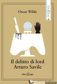 DELITTO DI LORD ARTURO SAVILE (IL) - WILDE OSCAR