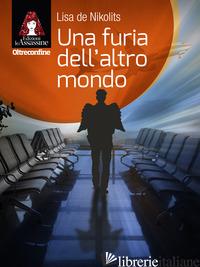 FURIA DELL'ALTRO MONDO (UNA) - DE NIKOLITS LISA