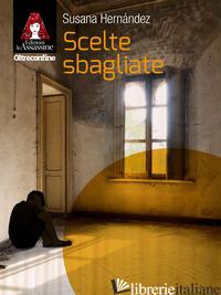SCELTE SBAGLIATE - HERNANDEZ SUSANA