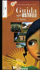 GUIDA AGLI OSTELLI IN ITALIA 2008 - AA.VV.
