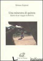 MINESTRA DI QUINOA. DIARIO DI UN VIAGGIO IN BOLIVIA (UNA) - SCIPIONI MINNO