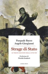 STRAGE DI STATO. LE VERITA' NASCOSTE DELLA COVID-19 - BACCO PASQUALE; GIORGIANNI ANGELO