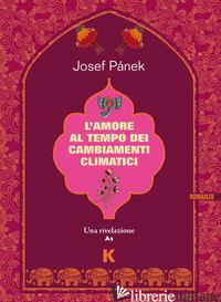 AMORE AL TEMPO DEI CAMBIAMENTI CLIMATICI (L') - PANEK JOSEF