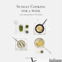 SUNDAY COOKING FOR A WEEK. E POI TUTTO PRONTO IN 10 MINUTI - CINGOLI GIULIANO