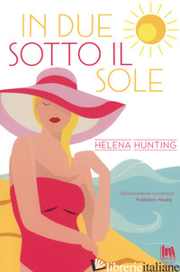 IN DUE SOTTO IL SOLE - HUNTING HELENA