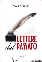 LETTERE DAL PASSATO - MANCINI PAOLA