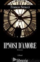 IPNOSI D'AMORE - STRACCI FRANCO
