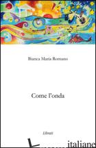 COME L'OMBRA - ROMANO BIANCA MARIA