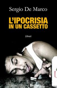 IPOCRISIA IN UN CASSETTO (L') - DE MARCO SERGIO