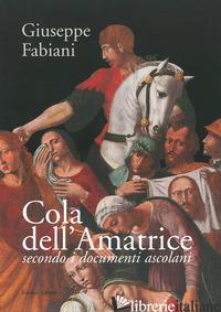 COLA DELL'AMATRICE SECONDO I DOCUMENTI ASCOLANI - FABIANI GIUSEPPE