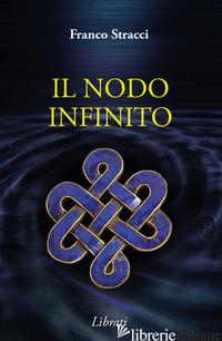 NODO INFINITO (IL) - STRACCI FRANCO