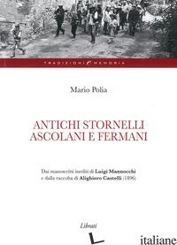 ANTICHI STORNELLI ASCOLANI E FERMANI - POLIA MARIO