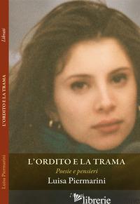 ORDITO E LA TRAMA (L') - PIERMARINI LUISA