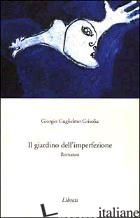 GIARDINO DELL'IMPERFEZIONE (IL) - GRISOLIA G. GUGLIELMO