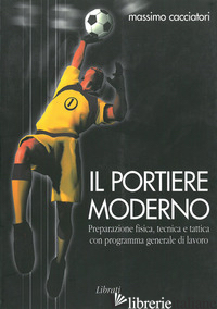 PORTIERE MODERNO (IL) - CACCIATORI MASSIMO