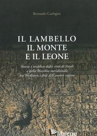 LAMBELLO IL MONTE E IL LEONE (IL) - CARFAGNA BERNARDO