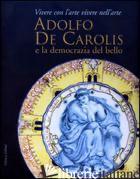 ADOLFO DE CAROLIS E LA DEMOCRAZIA DEL BELLO - MAFFEI T. (CUR.)