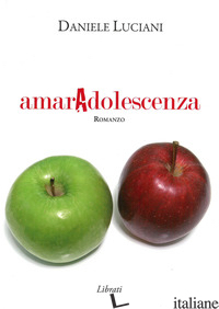 AMARADOLESCENZA - LUCIANI DANIELE