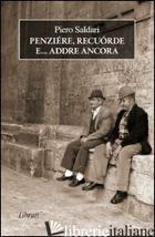 PENZIERE, RECUORDE E... ADDRE ANCORA - SALDARI PIETRO