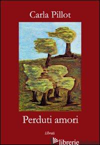 PERDUTI AMORI - PILLOT CARLA