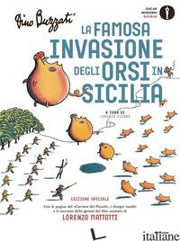 FAMOSA INVASIONE DEGLI ORSI IN SICILIA. EDIZ. SPECIALE (LA) - BUZZATI DINO; VIGANO' L. (CUR.)