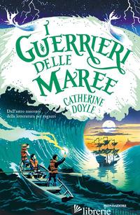 GUERRIERI DELLE MAREE (I) - DOYLE CATHERINE