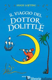 VIAGGIO DEL DOTTOR DOLITTLE. EDIZ. INTEGRALE (IL) - LOFTING HUGH