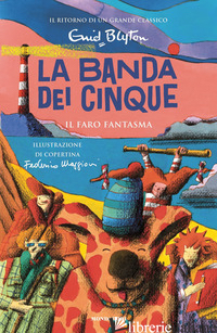 FARO FANTASMA. LA BANDA DEI CINQUE (IL). VOL. 12 - BLYTON ENID