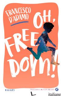 OH, FREEDOM! - D'ADAMO FRANCESCO