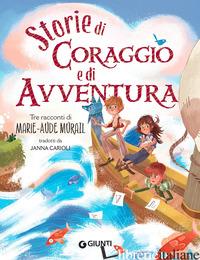 STORIE DI CORAGGIO E DI AVVENTURA - MURAIL MARIE-AUDE