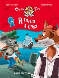 RITORNO A CASA. CAPITAN FOX. CON ADESIVI - INNOCENTI MARCO; FRASCA SIMONE