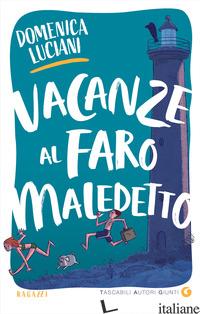 VACANZE AL FARO MALEDETTO - LUCIANI DOMENICA