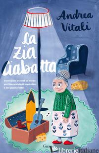 ZIA CIABATTA (LA) - VITALI ANDREA