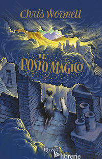 POSTO MAGICO (IL) - WORMELL CHRIS