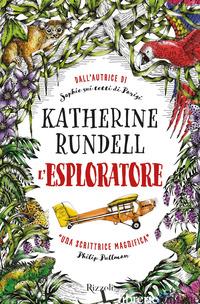 ESPLORATORE (L') - RUNDELL KATHERINE