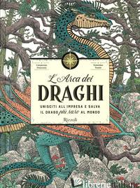 ARCA DEI DRAGHI. EDIZ. A COLORI (L') - DRACONIS CURATORIA