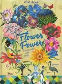 FLOWER POWER. LA FORZA GENTILE DELLE PIANTE. EDIZ. A COLORI - HAJEK OLAF