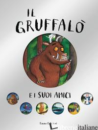 GRUFFALO' E I SUOI AMICI. EDIZ. A COLORI (IL) - DONALDSON JULIA