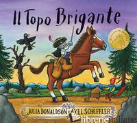 TOPO BRIGANTE (IL) - DONALDSON JULIA