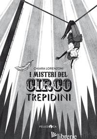 MISTERI DEL CIRCO TREPIDINI (I) - LORENZONI CHIARA
