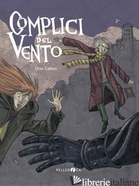 COMPLICI DEL VENTO - GABOS OTTO