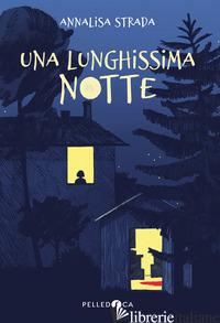LUNGHISSIMA NOTTE (UNA) - STRADA ANNALISA