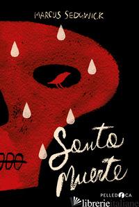 SANTA MUERTE - SEDGWICK MARCUS