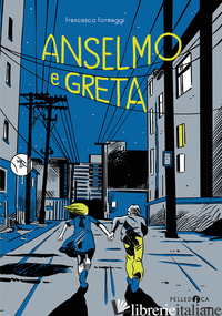 ANSELMO E GRETA. EDIZ. ILLUSTRATA - FORMAGGI FRANCESCO