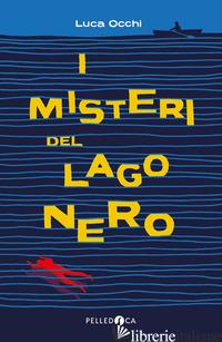 MISTERI DEL LAGO NERO (I) - OCCHI LUCA